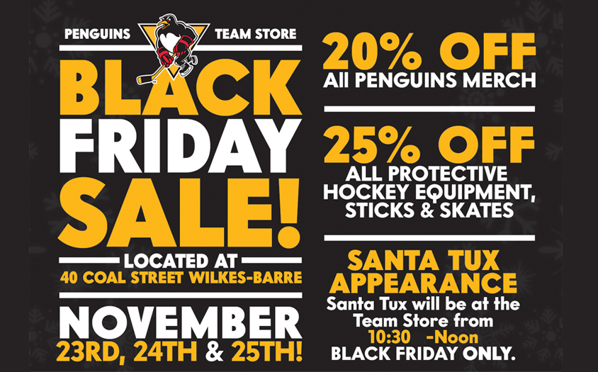 41a06cde9ab GREAT DEALS AT THE PENGUINS BLACK FRIDAY WEEKEND SALE | Wilkes-Barre /  Scranton Penguins