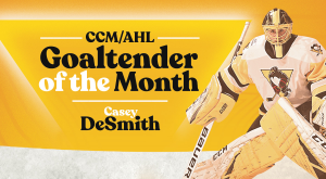 CASEY DeSMITH NAMED CCM/AHL GOALTENDER OF THE MONTH
