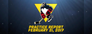 PENGUINS PRACTICE REPORT – FEBRUARY 21, 2017