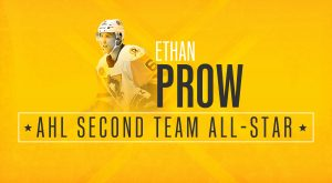 ETHAN PROW NAMED 2018-19 AHL SECOND TEAM ALL-STAR
