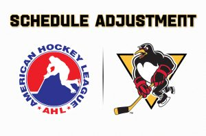 AHL ANNOUNCES SCHEDULE CHANGES; PENS TO PLAY CRUNCH ON FRIDAY