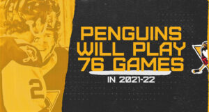 Read more about the article PENGUINS TO PLAY 76-GAME SCHEDULE IN 2021-22